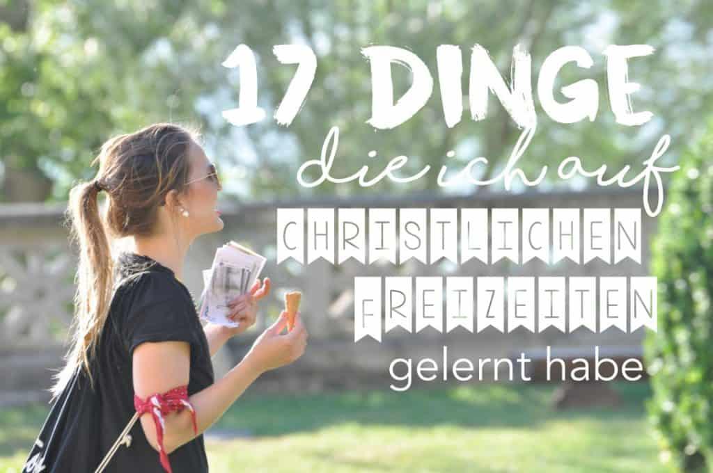 17 Dinge, die ich auf christlichen Freizeiten gelernt habe_bearbeitet